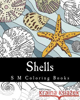Shells: S M Coloring Books S. M 9781545480854