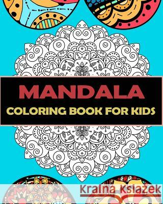 Mandala Coloring Book for Kids: Big Mandalas to Color for Relaxation Gem Book Mandala Colorin 9781545499290