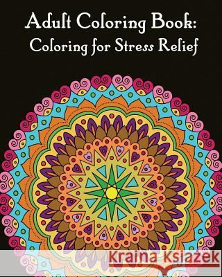 Adult Coloring Books: Mandalas for Stress Relief Gem Book Adult Colorin 9781545522578