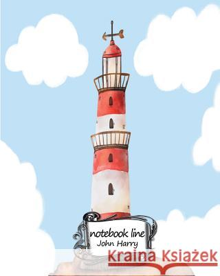 Journal Notebook Diary: Lighthouse in the Sky: Notebook Journal Diary, 120 Lined Pages, 8 X 10 John Harry 9781545583418