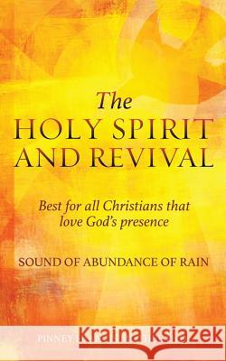 The Holy Spirit and Revival Best for All Christians That Love God's Presence Pinney Francis Muthee Ph. D 9781545625170