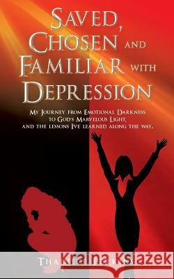 Saved, Chosen and Familiar with Depression Thadiece Perkins 9781545626788