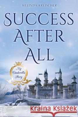 Success After All Melinda Kreischer 9781545627754