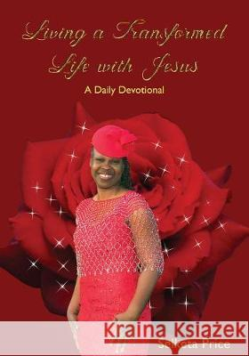 Living a Transformed Life with Jesus Selketa Price 9781545631652