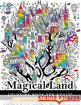 Magical Land Coloring Book For Adult The Wonderful Desings Of Mystical And Animal Dragon House Tree Castle