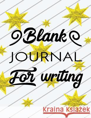 Blank Journal for Writing: 8.5 X 11, 120 Unlined Blank Pages for Unguided Doodling, Drawing, Sketching & Writing Dartan Creations 9781546384533