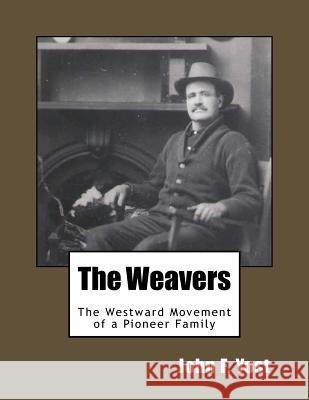 The Weavers John F. Yost Clifford Hope 9781546394082
