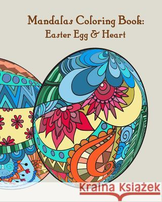 Mandalas Coloring Book: Easter Egg & Heart: Mandala Coloring Book for Adults Gem Book Coloring Book Fo 9781546407928