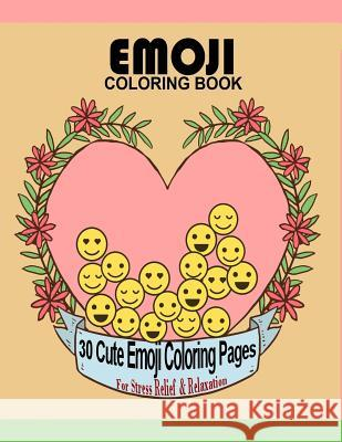 Emoji Coloring Book: 30 Cute Emoji Coloring Pages for Stress Relief & Relaxation Large 8.5