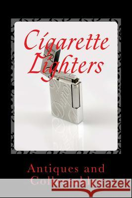 Cigarette Lighters: Antiques and Collectables: Notebook 150 Lined Pages Wild Pages Press 9781546437550