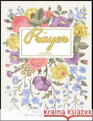 My Prayer Journal: Journal Bible Large Print with Bible Verse Coloring Pages V. Art 9781546438793