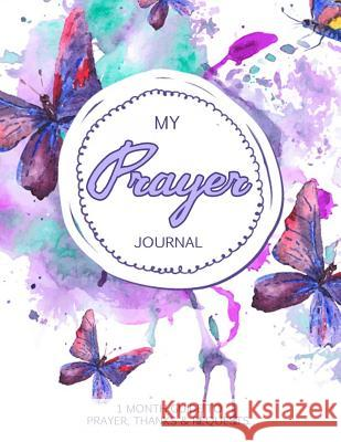 My Prayer Journal: Journal Bible Large Print with Bible Verse Coloring Pages V. Art 9781546438809