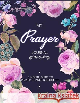 My Prayer Journal: Journal Bible Large Print with Bible Verse Coloring Pages V. Art 9781546438816
