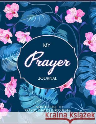 My Prayer Journal: Journal Bible Large Print with Bible Verse Coloring Pages V. Art 9781546438823