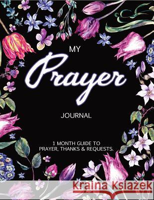 My Prayer Journal: Journal Bible Large Print with Bible Verse Coloring Pages V. Art 9781546438847