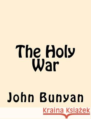 The Holy War John Bunyan 9781546453062