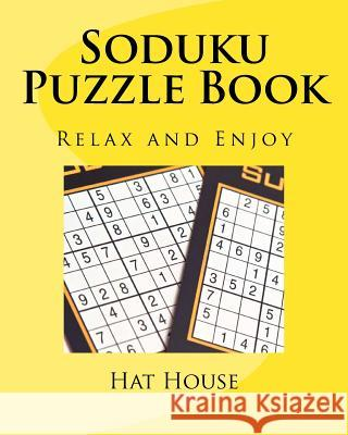 Soduku Puzzle Book: Relax and Enjoy Hat House 9781546477365