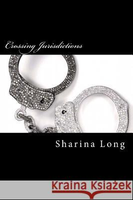 Crossing Jurisdictions Mrs Sharina V. Long 9781546523758