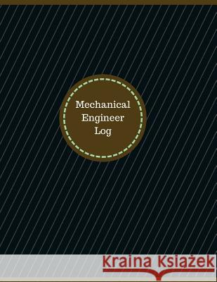 Mechanical Engineer Log (Logbook, Journal - 126 Pages, 8.5 X 11 Inches): Mechanical Engineer Logbook (Professional Cover, Large) Manchester Designs 9781546567349