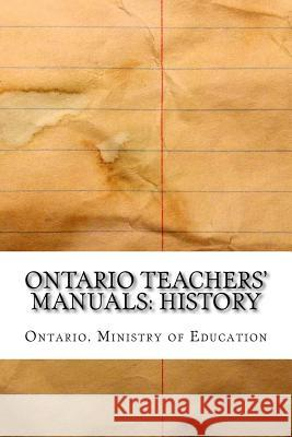 Ontario Teachers' Manuals: History Ontario Ministry of Education 9781546590910
