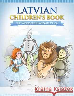 Latvian Children's Book: The Wonderful Wizard of Oz Wai Cheung 9781546614579