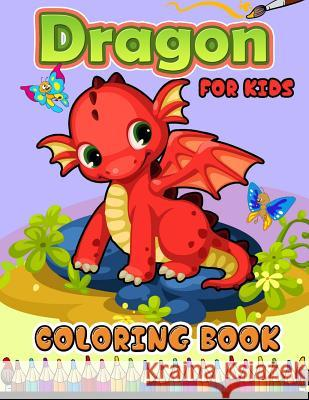 Dragon Coloring Book for Kids Coloring Books for Kids                  Jupiter Coloring 9781546810162