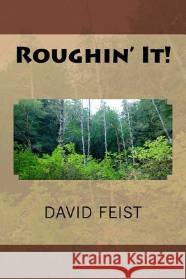 Roughin' It! David Feist 9781546856306