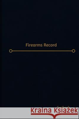 Firearms Record Log (Logbook, Journal - 120 Pages, 6 X 9 Inches): Firearms Record Logbook (Professional Cover, Medium) Centurion Logbooks 9781547006403