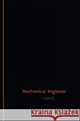 Mechanical Engineer Log (Logbook, Journal - 120 Pages, 6 X 9 Inches): Mechanical Engineer Logbook (Professional Cover, Medium) Centurion Logbooks 9781547025114