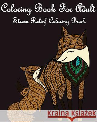 Coloring Book for Adult: Animals: Stress Relief Coloring Book Gem Book Adult Coloring Boo 9781547042272