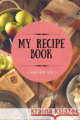 My Recipe Book: Blank Cookbook, 100 Pages, Light Coral, 6x9 Inches Better Living Club 9781547126996
