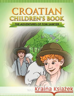 Croatian Children's Book: The Adventures of Tom Sawyer Wai Cheung 9781547234165