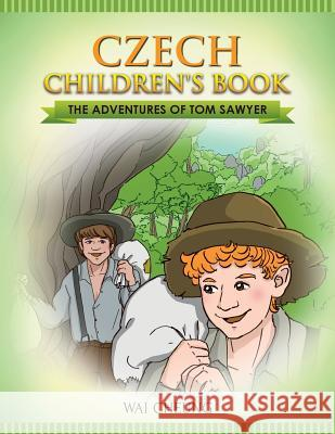 Czech Children's Book: The Adventures of Tom Sawyer Wai Cheung 9781547234189