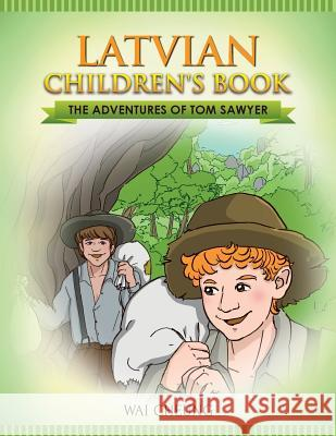 Latvian Children's Book: The Adventures of Tom Sawyer Wai Cheung 9781547235131