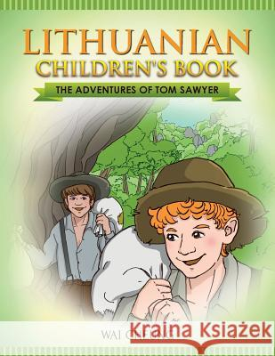 Lithuanian Children's Book: The Adventures of Tom Sawyer Wai Cheung 9781547235186