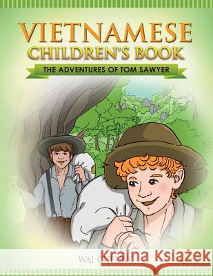 Vietnamese Children's Book: The Adventures of Tom Sawyer Wai Cheung 9781547238378