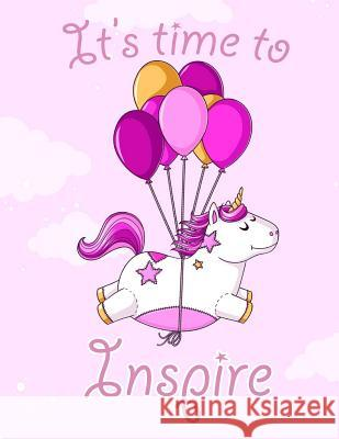 It's Time to Inspire ! (Journal, Diary, Notebook for Unicorn Lover): A Journal Book with Coloring Pages Inside the Book !! Jupiter Journal                          Journal Coloring Book 9781547246502