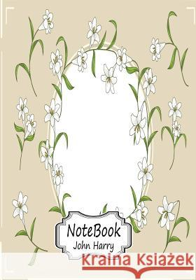 Notebook: White Flowers Frame: Notebook Journal Diary, 110 Lined Pages, 7 X 10 John Harry 9781547260096