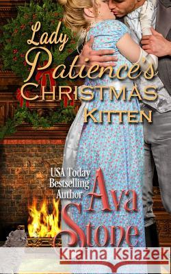 Lady Patience's Christmas Kitten Ava Stone 9781547283545