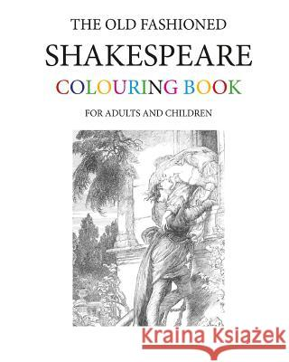 The Old Fashioned Shakespeare Colouring Book Hugh Morrison 9781547292080