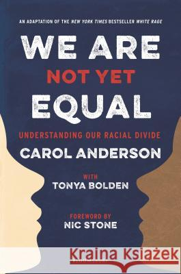 We Are Not Yet Equal: Understanding Our Racial Divide Tonya Bolden 9781547602520