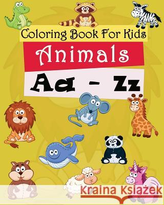 Coloring Book for Kids: Animals A-Z: Coloring Pages Freestyle B. N Free Colorin 9781548014988