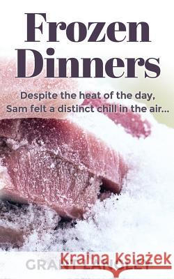 Frozen Dinners Grant Langley 9781548022396