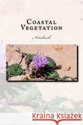 Coastal Vegetation Notebook: Notebook with 150 Lined Pages Wild Pages Press 9781548061203
