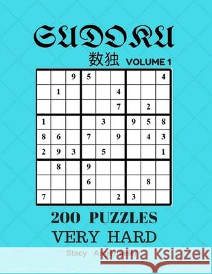 Sudoku 200 Puzzles Volume 1 Very Hard: 200 Sudoku Puzzles (Very Hard Level) Stacy Angermeier 9781548137960