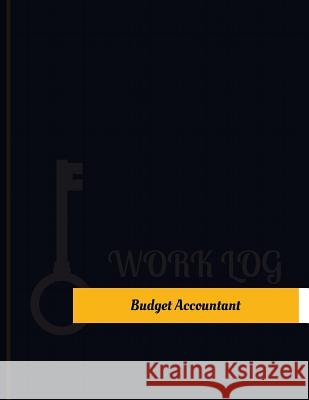 Budget Accountant Work Log: Work Journal, Work Diary, Log - 131 Pages, 8.5 X 11 Inches Key Wor 9781548168452