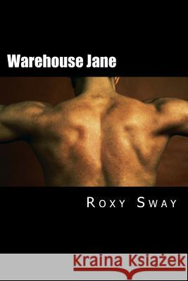 Warehouse Jane: A Petite Story of Erotic Exploration Roxy Sway 9781548228187
