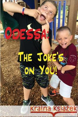 Odessa: The Joke's on You! Thomas L. Clark 9781548229788