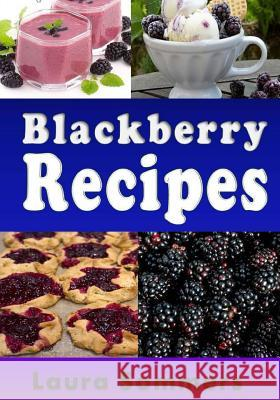 Blackberry Recipes Laura Sommers 9781548230265