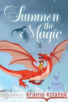 Summon the Magic Emily Little Rebecca Greenfield 9781548252823 Createspace Independent Publishing Platform